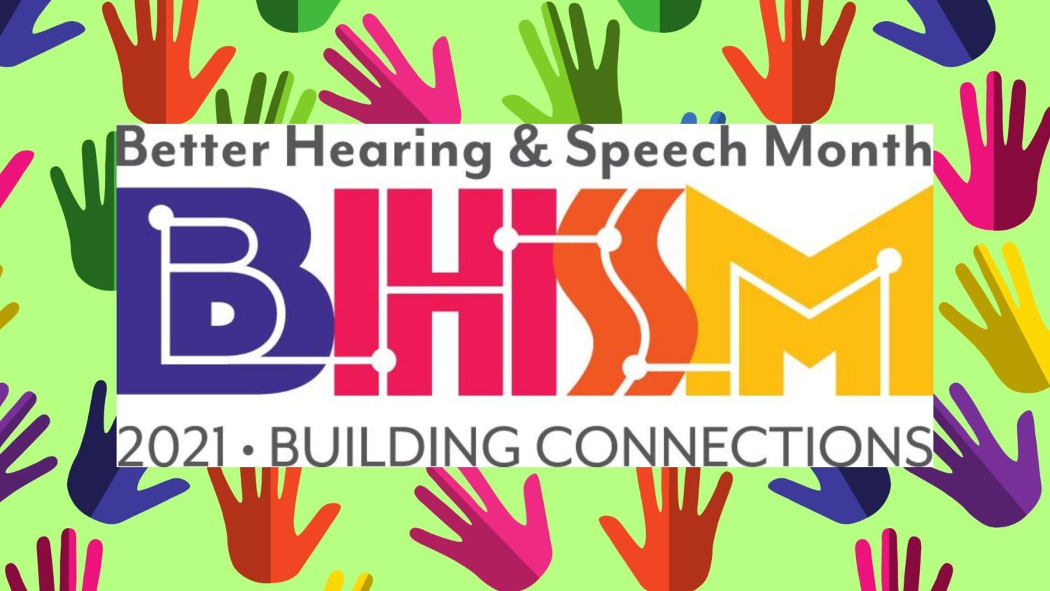 Building Connections May is Better Hearing and Speech Month(6)