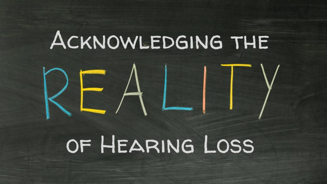 Acknowledging the Reality of Hearing Loss (1)